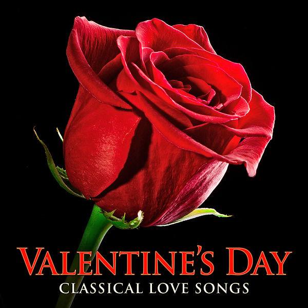 Valentine's Day: Classical Love Songs [Dream Collection