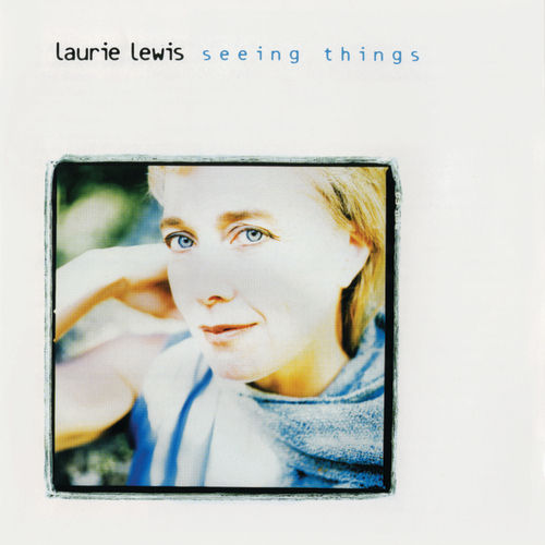 Seeing Things by Laurie Lewis