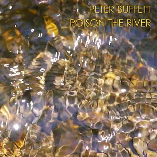 Poison the River by Peter Buffett