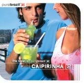 Pure Brazil II - Caipirinha (CD 1) de Various Artists