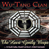 The Heart Gently Weeps by Wu-Tang Clan