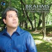Brahms Piano Works by Peter Miyamoto