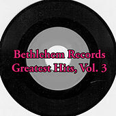 Bethlehem Records Greatest Hits, Vol. 3 by Various Artists