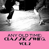 Any Old Time: Classic Swing, Vol. 2 de Various Artists