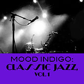 Mood Indigo: Classic Jazz, Vol. 1 by Various Artists
