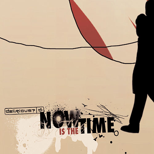 Now Is the Time by Delirious?