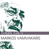 Complete Guide to Markos Vamvakaris by Various Artists