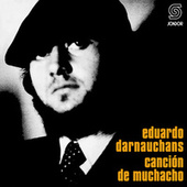 Canción de Muchacho by Eduardo Darnauchans