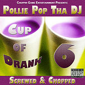 Cup of Drank 6 by Pollie Pop