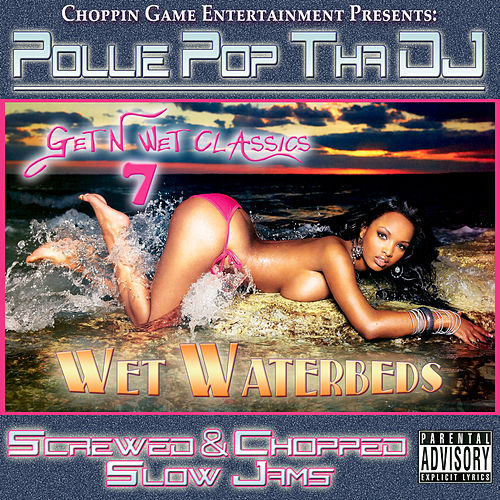 Wet Waterbeds by Pollie Pop
