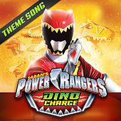 Power Rangers Dino Charge Theme Song by Power Rangers