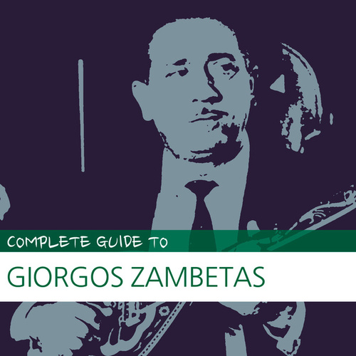 Complete Guide to Giorgos Zambetas by Various Artists