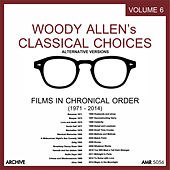 Woody Allen's Classical Choices, Vol. 6 (Alternative Versions) von Various Artists