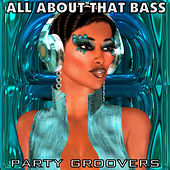 Party Groovers - All About That Bass by Various Artists
