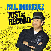 Just for the Record by Paul Rodriguez