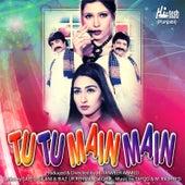 Tu Tu Main Main (Pakistani Film Soundtrack) by Various Artists