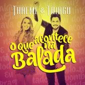 O Que Acontece Na Balada - Single de Thaeme & Thiago