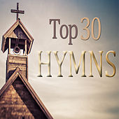 The Top 30 Hymns by Various Artists