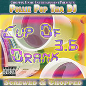 Cup of Drank 3.6 by Pollie Pop