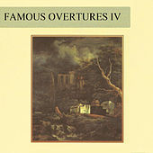 Famous Overtures IV by Various Artists