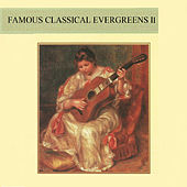 Famous Classical Evergreens Il by Various Artists