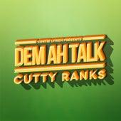 Dem Ah Talk by Cutty Ranks