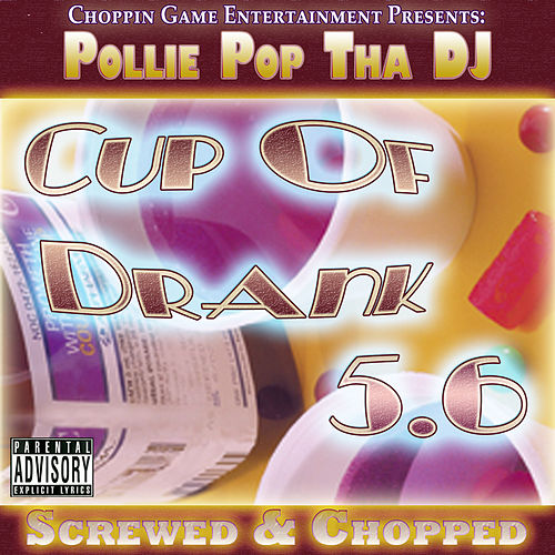 Cup of Drank 5.6 by Pollie Pop