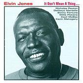 It Don't Mean a Thing by Elvin Jones