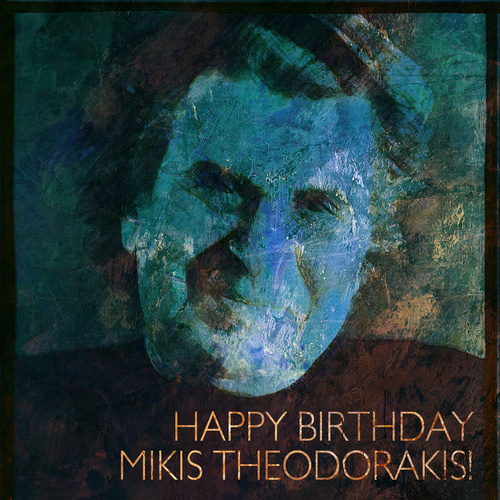 Happy Birthday Mikis Theodorakis! by Various Artists
