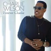 Forever Charlie de Charlie Wilson