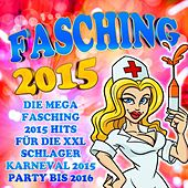 Fasching 2015 - Die mega Fasching 2015 Hits für die XXL Schlager Karneval 2015 Party bis 2016 de Various Artists