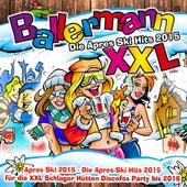 Ballermann XXL – Die Apres Ski Hits 2015 (Apres Ski 2015 - Die Apres-Ski Hits 2015 für die XXL Schlager Hütten Discofox Party bis 2016) de Various Artists