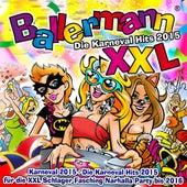 Ballermann XXL – Die Karneval Hits 2015 (Karneval 2015 - Die Karnevals Hits 2015 für die XXL Schlager Fasching Narhalla Party bis 2016) de Various Artists