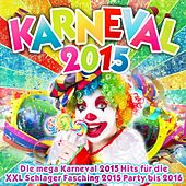 Karneval 2015 - Die mega Karneval 2015 Hits für die XXL Schlager Fasching 2015 Party bis 2016 de Various Artists