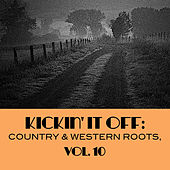 Kickin' It Off: Country & Western Roots, Vol. 10 von Various Artists