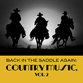Back In The Saddle Again: Country Music, Vol. 2 de Various Artists