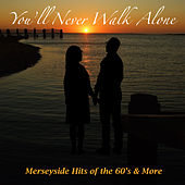 You'll Never Walk Alone - Merseyside Hits of the 60's and More von Various Artists