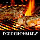Pork Chop Blues de Various Artists