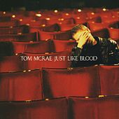 Just Like Blood by Tom McRae
