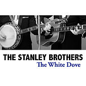 The White Dove von The Stanley Brothers