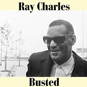 Busted by Ray Charles