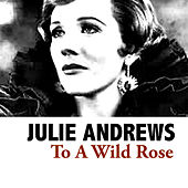 To A Wild Rose de Julie Andrews