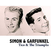 Tico & The Triumphs von Simon & Garfunkel