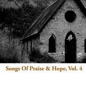 Songs Of Praise & Hope, Vol. 4 by Various Artists