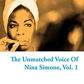 The Unmatched Voice Of Nina Simone, Vol. 1 de Nina Simone