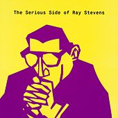 The Serious Side Of Ray Stevens by Ray Stevens