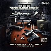 That Brown That White (feat. Magnolia Chop & Spice 1) - Single by Messy Marv
