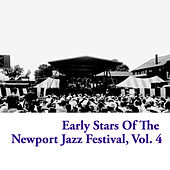 Early Stars Of The Newport Jazz Festival, Vol. 4 de Various Artists
