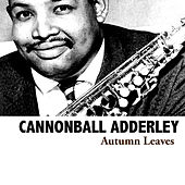 Autumn Leaves de Cannonball Adderley