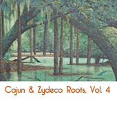 Cajun & Zydeco Roots, Vol. 4 de Various Artists